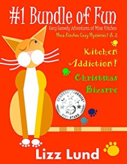 #1 Bundle of Fun - Humorous Cozy Mysteries - Funny Adventures of Mina Kitchen - with Recipes: Kitchen Addiction! + Christmas Bizarre - Books 1 + 2 (Mina Kitchen Cozy Mystery Series - Bundle) by [Lizz Lund]