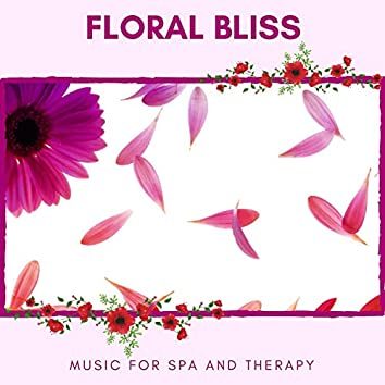 Floral Bliss - Music For Spa And Therapy