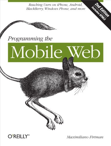 Programming the Mobile Web: Reaching Users on iPhone, Android, BlackBerry, Windows Phone, and more (English Edition)