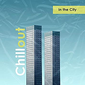 Chillout in the City: Drinks Time, Electro Chillout Party, Relaxing Cocktail Night