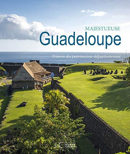 Majestueuse Guadeloupe - Trésors du patrimoine départemental