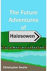 The Future Adventures of Halesowen (Alternate Halesowen and Beyond Book 3) Kindle Edition