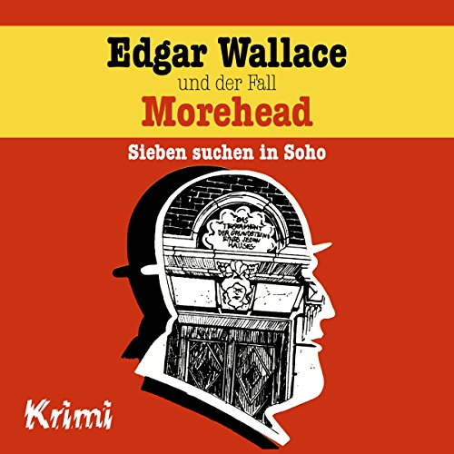 Edgar Wallace und der Fall Morehead - Sieben suchen in Soho     Edgar Wallace 3              By:                                                                                                                                 Ludger Billerbeck                               Narrated by:                                                                                                                                 Günther Dockerill,                                                                                        Horst Stark,                                                                                        Sascha Draeger,                   and others                 Length: 43 mins     1 rating     Overall 5.0