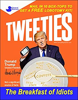 Tweeties The Breakfast of Idiots Funny Anti-Trump Magnetic Bumper Sticker  Poster Style