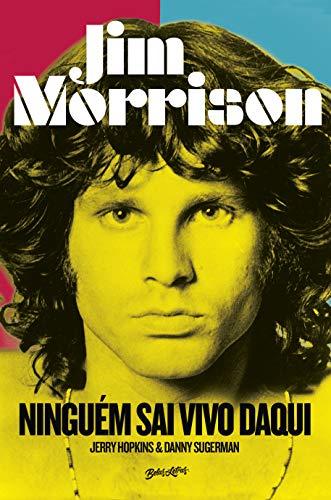 Jim Morrison: Ninguém sai vivo daqui