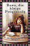 Frances Hodgson Burnett, Sara, die kleine Prinzessin: Vollständige, ungekürzte Ausgabe (Anaconda Kinderbuchklassiker, Band 17)