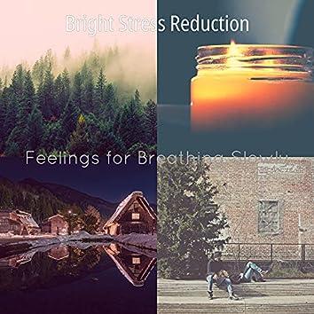 Feelings for Breathing Slowly