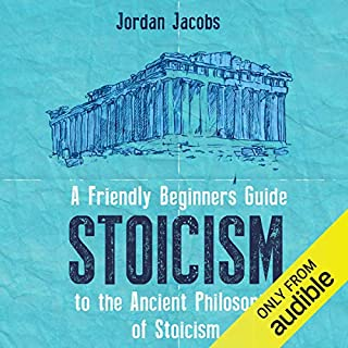 Stoicism: A Friendly Beginners Guide to the Ancient Philosophy of Stoicism Titelbild