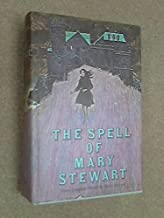 The spell of Mary Stewart : Three complete Novels (This Rough Magic / The Ivy Tree / Wildfire at Midnight)