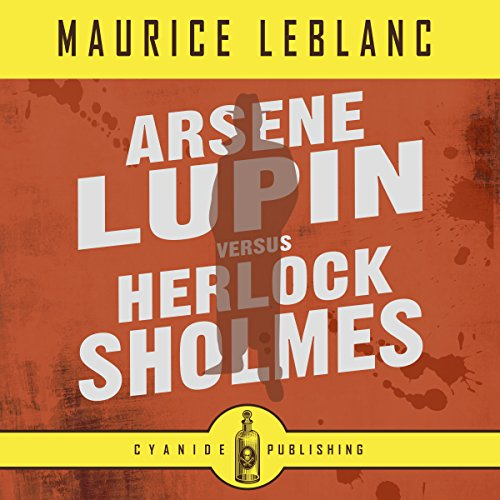 Arsene Lupin Versus Herlock Sholmes audiobook cover art