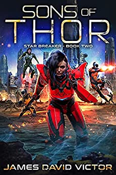 Sons of Thor (Star Breaker Book 2) by [James David Victor]