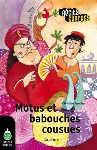 Motus et babouches cousues: une histoire pour les enfants de 10 à 13 ans (Récits Express t. 14) (French Edition)