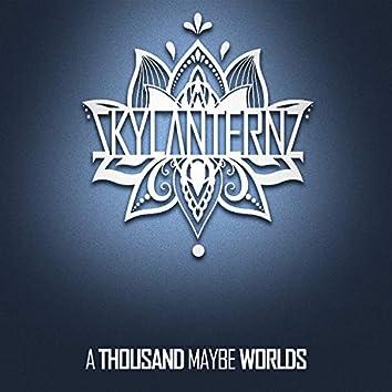 A Thousand Maybe Worlds