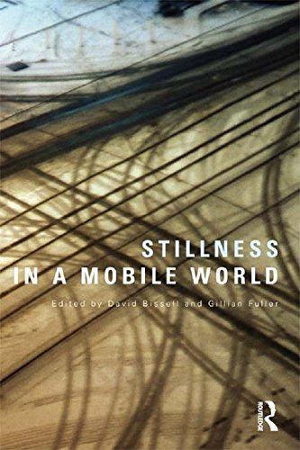 Stillness in a Mobile World (International Library of Sociology) (English Edition)