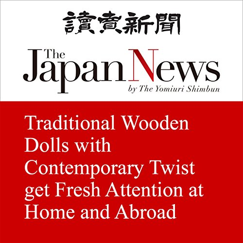 Couverture de Traditional Wooden Dolls with Contemporary Twist get Fresh Attention at Home and Abroad