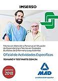 Oficial de Actividades Específicas (Técnico en Atención a Personas en Situación de Dependencia o Técnico en Cuidados Auxiliares de Enfermería o equivalentes) del IMSERSO. Temario y test parte común