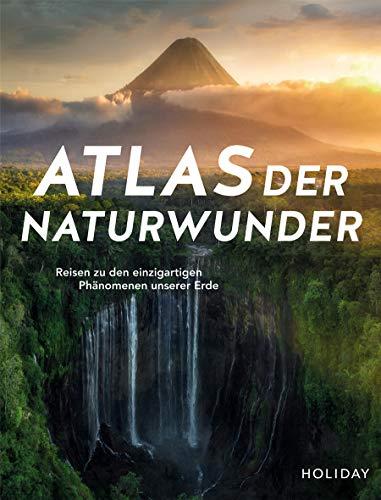 HOLIDAY Reisebuch: Atlas der Naturwunder: Reisen zu den einzigartigen Phänomenen unserer Erde