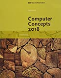 New Perspectives on Computer Concepts 2018: Introductory, Loose-leaf Version
