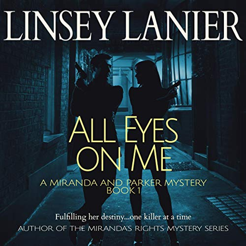 All Eyes on Me Audiobook By Linsey Lanier cover art