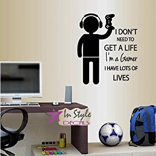 Wall Vinyl Decal Home Decor Art Sticker I Don't Need To Get a Life I'm a Gamer I Have Lots of Lives Phrase Quote Lettering...