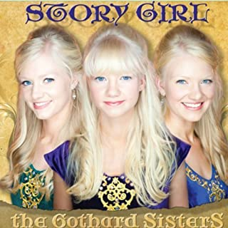 Story Girl by The Gothard Sisters (2011-05-04)