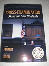 Cross-Examination Skills for Law Students by Pozner and Dodd (September 25,2009)