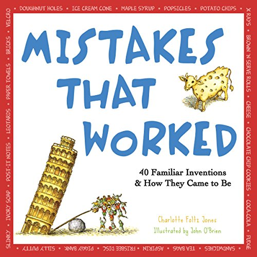 Mistakes that Worked: 40 Familiar Inventions & How They Came to Be (English Edition)