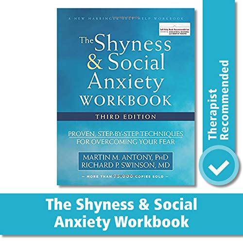 The Shyness and Social Anxiety Workbook: Proven, Step-by-Step Techniques for Overcoming Your Fear (A New Harbinger Self-Help Workbook)