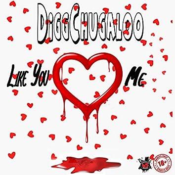 Like You Luv Me