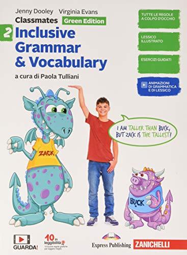 Classmates. Corso di inglese per la scuola secondaria di primo grado. Inclusive grammar & vocabulary. Green edition. Per la Scuola media: 2