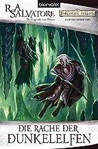 Die Rache der Dunkelelfen: Die Legende von Drizzt: 2
