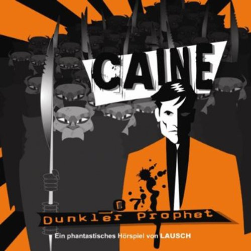 Dunkler Prophet     Caine 7              By:                                                                                                                                 Günter Merlau                               Narrated by:                                                                                                                                 Torsten Michaelis,                                                                                        Lutz Riedel,                                                                                        Karl Schulz                      Length: 52 mins     Not rated yet     Overall 0.0