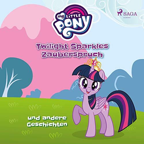 Twilight Sparkles Zauberspruch und andere Geschichten Titelbild