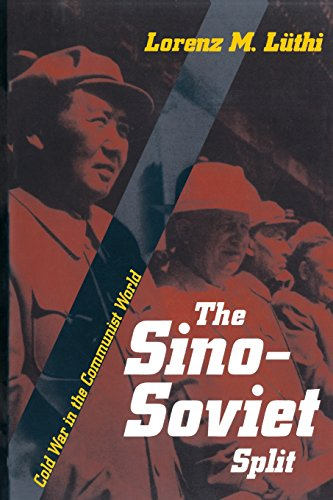 The Sino-Soviet Split: Cold War in the Communist World (Princeton Studies in International History and Politics, 124)