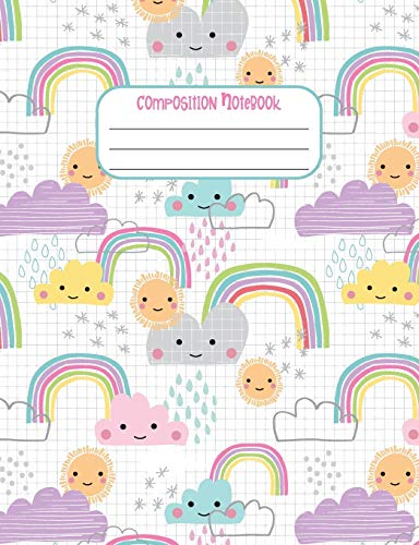 Composition Notebook: Composition Notebook: Sunshine and Rainbows, Sunny Weather Wide Rule Composition Notebook