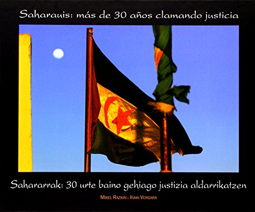 Saharauis. Mas de 30 años clamando justicia