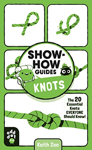 Show-How Guides: Knots: The 20 Essential Knots Everyone Should Know!