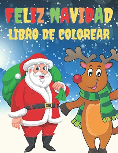 Feliz Navidad Libro De Colorear: Navidad Libros Infantiles - Colorear niños - Libro para Colorear - Libro de Colorear para niños de 3 a ... - Libro de colorear Navidad para niños