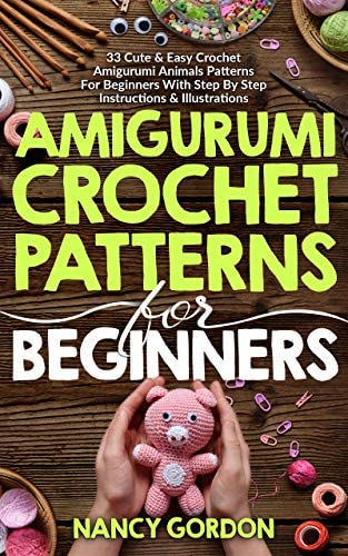 Amigurumi Crochet Patterns For Beginners 33 Cute Easy Crochet Amigurumi Animals Patterns For product image