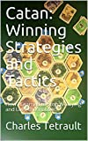 Catan: Winning Strategies and Tactics: How I Learned to Stop Worrying and Love the 'Robber' (English Edition)