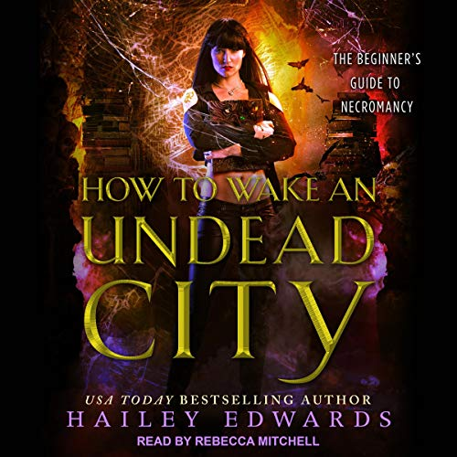 How to Wake an Undead City Audiobook By Hailey Edwards cover art