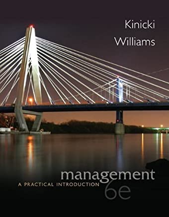 Management: A Practical Introduction 6th (sixth) by Kinicki, Angelo, Williams, Brian (2012) Paperback
