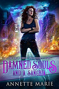Damned Souls and a Sangria (The Guild Codex: Spellbound Book 8) by [Annette Marie]