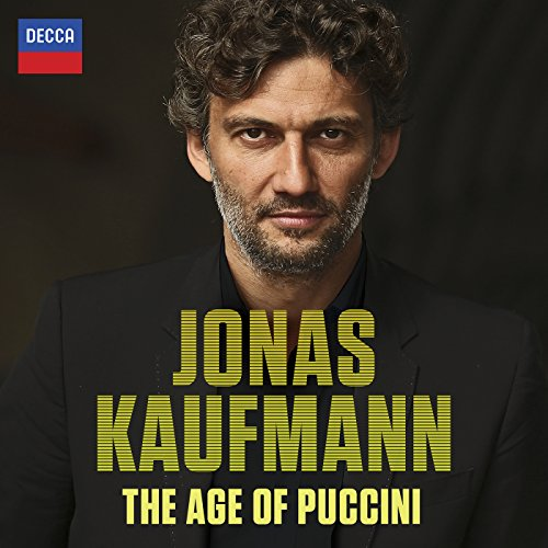 Jonas Kaufmann-the Age of Puccini