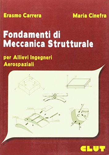 Fondamenti di meccanica strutturale. Per allievi ingegneri aerospaziali
