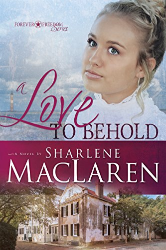 A Love to Behold (Volume 3) (Forever Freedom Series)
