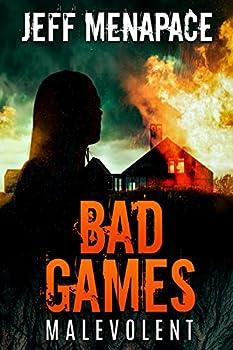 Bad Games  Malevolent - A Dark Psychological Thriller  Bad Games Series Book 4
