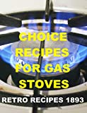 COOKING ON GAS STOVES: RETRO RECIPES 1893