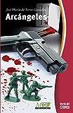 Arcángeles: Trilogía Gabriel Almansa - 1 (Colección Letras del crimen)