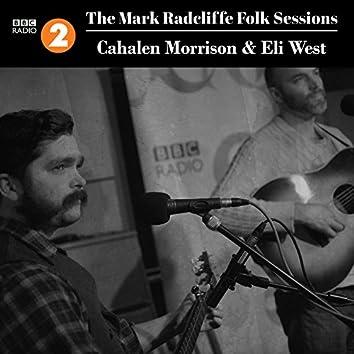 The Mark Radcliffe Folk Sessions: Cahalen Morrison & Eli West
